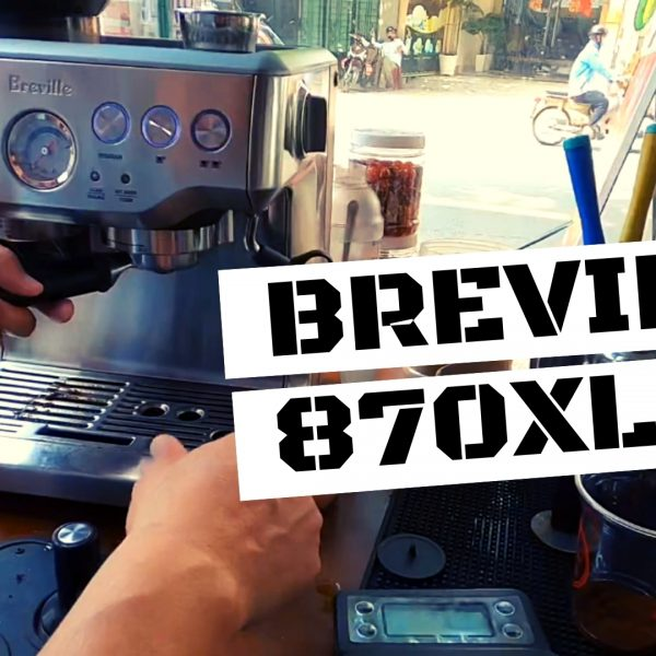 Lắp Đặt và Hướng Dẫn Sử Dụng máy pha cafe #Breville 870XL cho Mr. Văn Bình Thạnh - Khởi Nghiệp Cafe